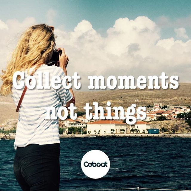 Collect moments not things coboat mottoday wordsofwisdom coworking coliving coworkationhellip